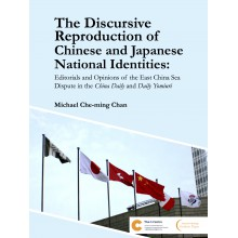 The Discursive Reproduction of Chinese and Japanese National Identities: Editorials and Opinions of the East China Sea Dispute in the China Daily and Daily Yomiuri