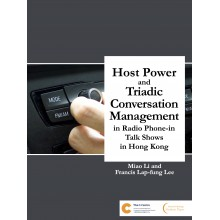 Host Power and Triadic Conversation Management in Radio Phone-in Talk Shows in Hong Kong