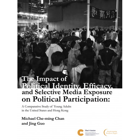 The Impact of Political Identity, Efficacy, and Selective Media Exposure on Political Participation: A Comparative Study of Young Adults in the United States and Hong Kong