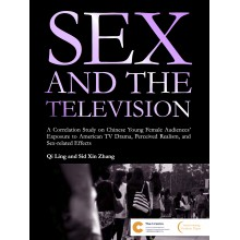 SEX AND THE TELEVISION A Correlation Study on Chinese Young Female Audiences' Exposure to American TV Drama, Perceived Realism, and Sex-related Effects
